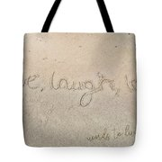 Sand Texting Quote Tote Bag