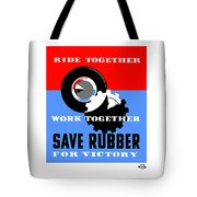 Save Rubber For Victory - Wpa Tote Bag