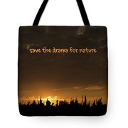 Save The Drama For Nature Tote Bag