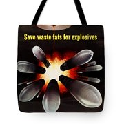 Save Waste Fats For Explosives Tote Bag
