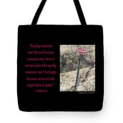 Saying Someone Cant Be Sad Tote Bag