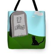 Schoedingers Cat 1 - Schroedinger 0 Tote Bag