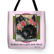 Scotties Are A Girl's Best Friend Tote Bag