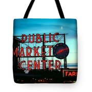 Seattle's Public Market Center At Sunset Tote Bag