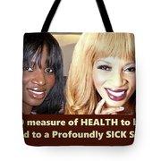 Self Sickness Tote Bag