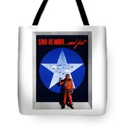 Send Us More And Fast -- Ww2  Tote Bag