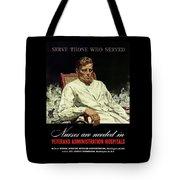 Serve Those Who Served - Va Hospitals Tote Bag
