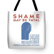 Shame May Be Fatal - Wpa Tote Bag