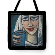 She Had Some Dreams... Poster Tote Bag