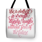 She Is Clothed Proverbs 31 25 Tote Bag