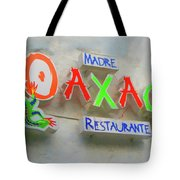 Sign Of Madre Oaxacan Restaurant Tote Bag