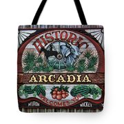 Sign - Welcome To Arcadia Tote Bag