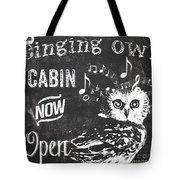 Singing Owl Cabin Rustic Sign Tote Bag
