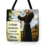 Single Sunbeam Quote By St. Francis Of Assisi Tote Bag