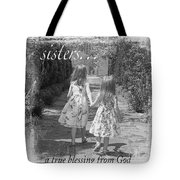 Sisters-black And White Tote Bag