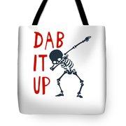 Skelleton Halloween Dabbing Funny Humor Easy Costume Dab It Up Everywhere Kids Children Dabbing Offi Tote Bag