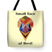 Small Face Of Devil Text Tote Bag