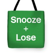 Snooze And Lose- Art By Linda Woods Tote Bag