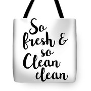 So Fresh And So Clean Clean Tote Bag