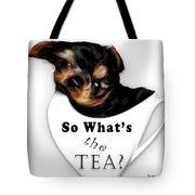 So What's The Tea? Tote Bag