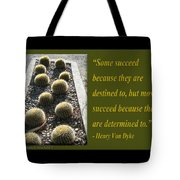 Some Succeed Because They Are Destined To Tote Bag