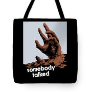 Somebody Talked - Ww2 Tote Bag
