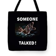 Someone Talked -- Ww2 Propaganda Tote Bag