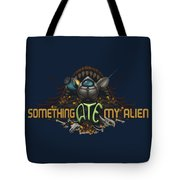 Something Ate My Alien #2 Tote Bag