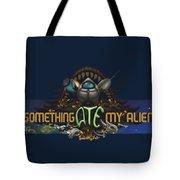 Something Ate My Alien #3 Tote Bag