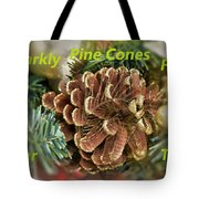 Sparkly Pine Cones For Your Tree  Tote Bag