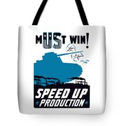 Speed Up Production - Ww2 Tote Bag