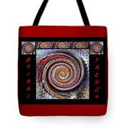 Spiral Frenzy Poster Tote Bag
