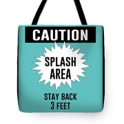 Splash Area Caution Sign Tote Bag