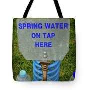Spring Water On Tap Here Tote Bag