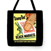Stamp Out Black Markets Tote Bag