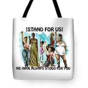 Stand For Us With Writing Tote Bag
