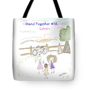 Stand Together With Love  Tote Bag