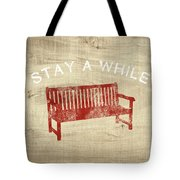 Stay A While- Art By Linda Woods Tote Bag by Linda Woods