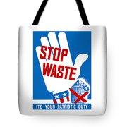 Stop Waste It's Your Patriotic Duty Tote Bag