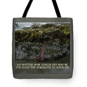 Strength To  Hold On Tote Bag