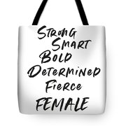 Strong Smart Bold Female- Art By Linda Woods Tote Bag