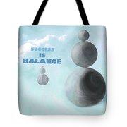 Success Is Balance Tote Bag