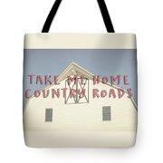 Take Me Home Country Roads Tote Bag
