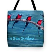 Take Time To Relax Tote Bag