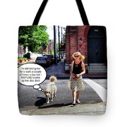 Taking Her Out For A Stroll Tote Bag