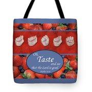 Taste And See Tote Bag