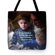 Teach The Children Tote Bag