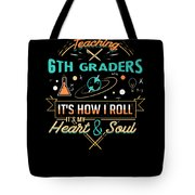Teaching 6th Graders How I Roll Tote Bag