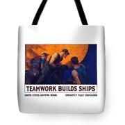 Teamwork Builds Ships Tote Bag
