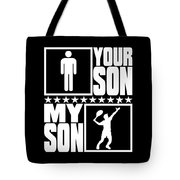 Tennis Mom And Dad My Son Vs Your Son Tote Bag